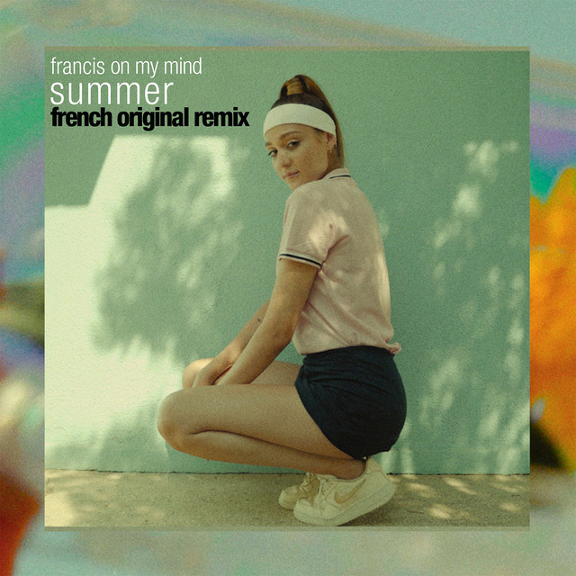 """Francis On My Mind - """"Summer (French Original Remix)"""" cover"""