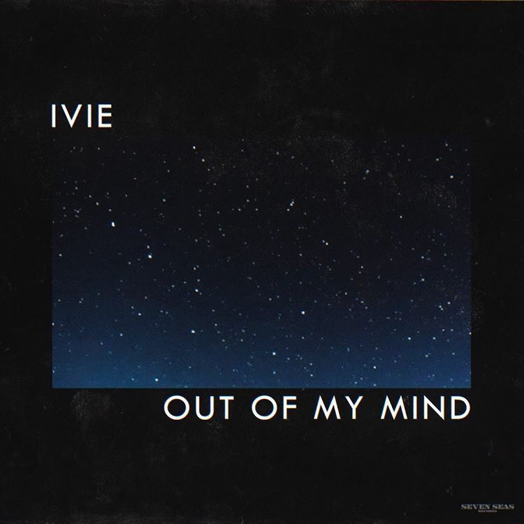 """IVIE - """"Out of My Mind"""" cover"""