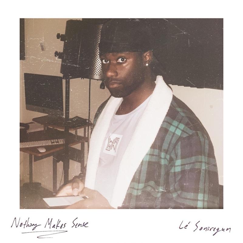 Lé Soniregun - Nothing Makes Sense cover