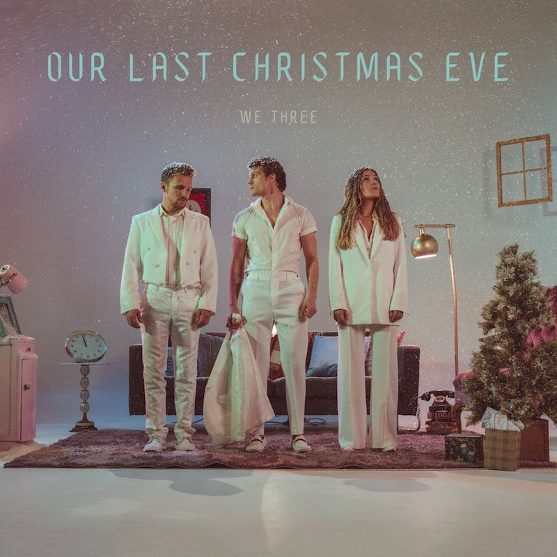"""We Three – """"Our Last Christmas Eve"""" cover"""