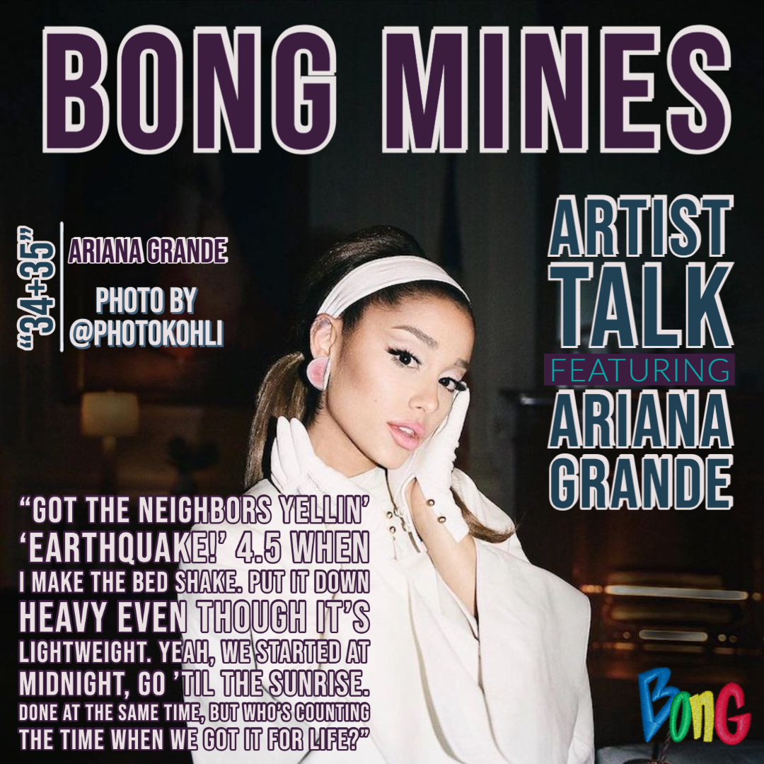 Ariana Grande Bong Mines Artist Talk