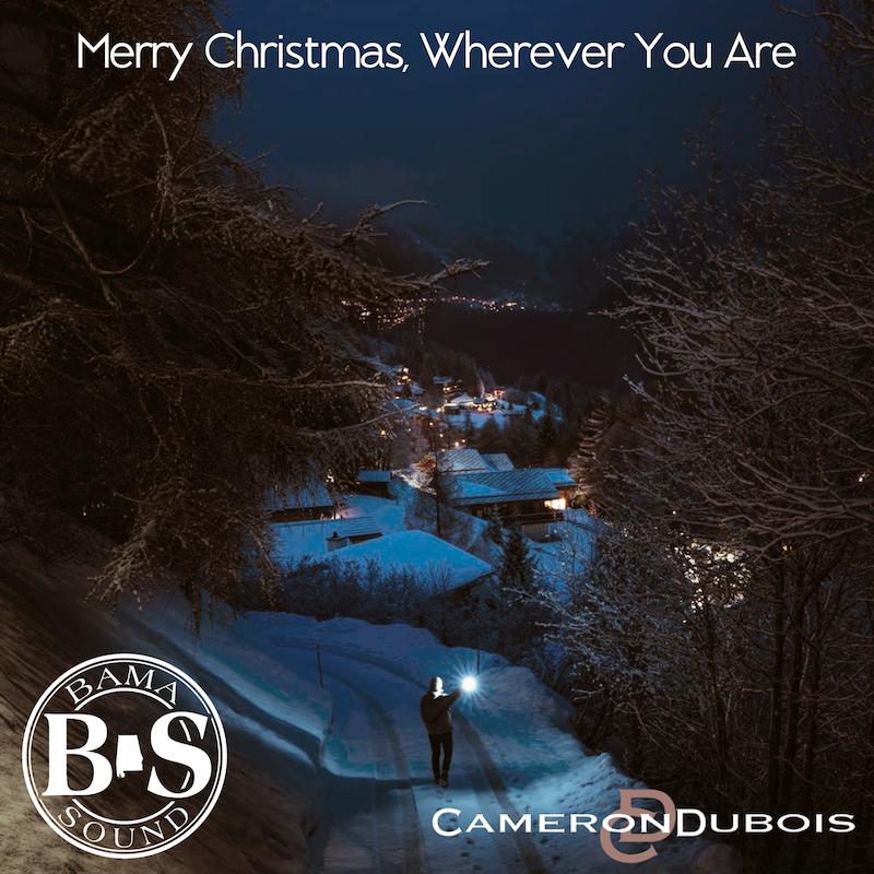 """Cameron DuBois - """"Merry Christmas, Wherever You Are"""" cover"""