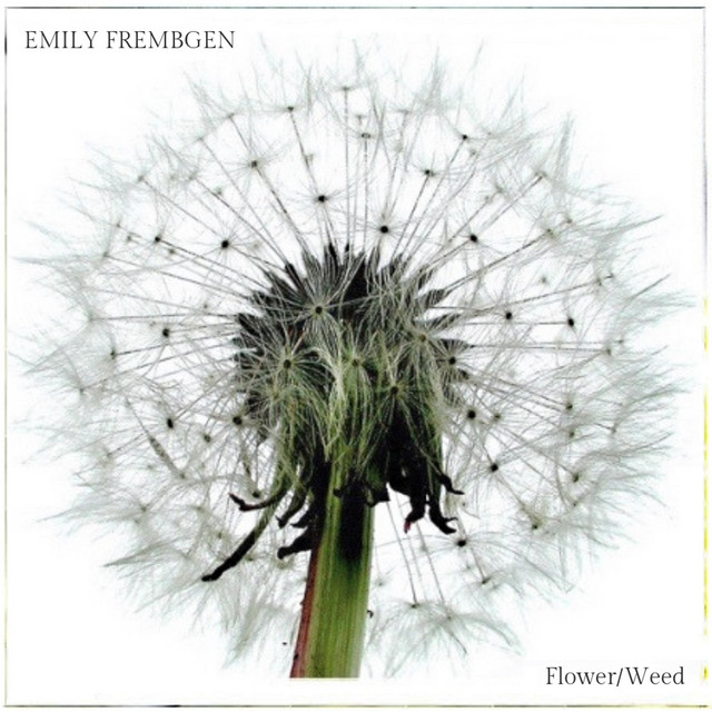 """Emily Frembgen - """"Flower:Weed"""" cover"""