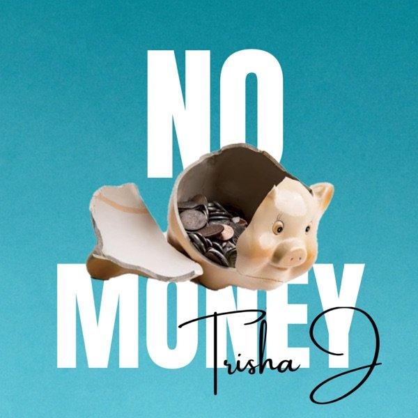 """Trisha J - """"No Money"""" cover"""