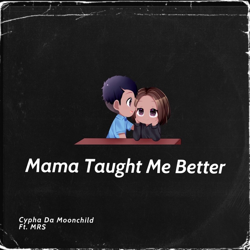 "Cypha Da Moonchild - ""Mama Taught Me Better"" cover art"