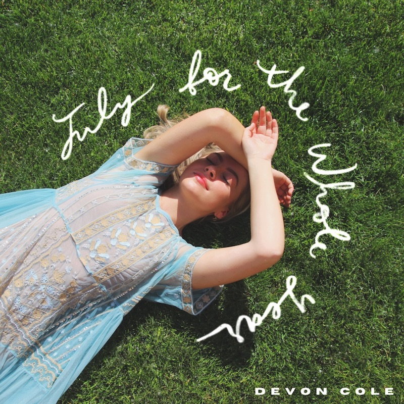 """Devon Cole - """"July for the Whole Year"""" cover"""