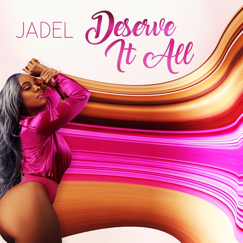 "Jadel - ""Deserve It All"" cover"
