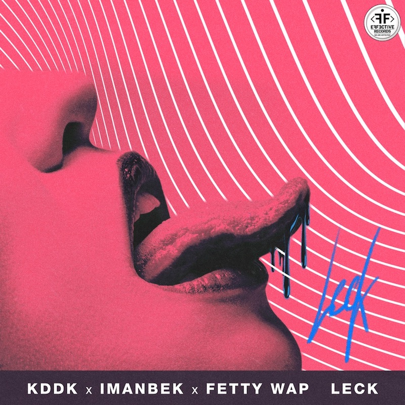 "KDDK, Imanbek, and Fetty Wap - ""Leck"" cover art"