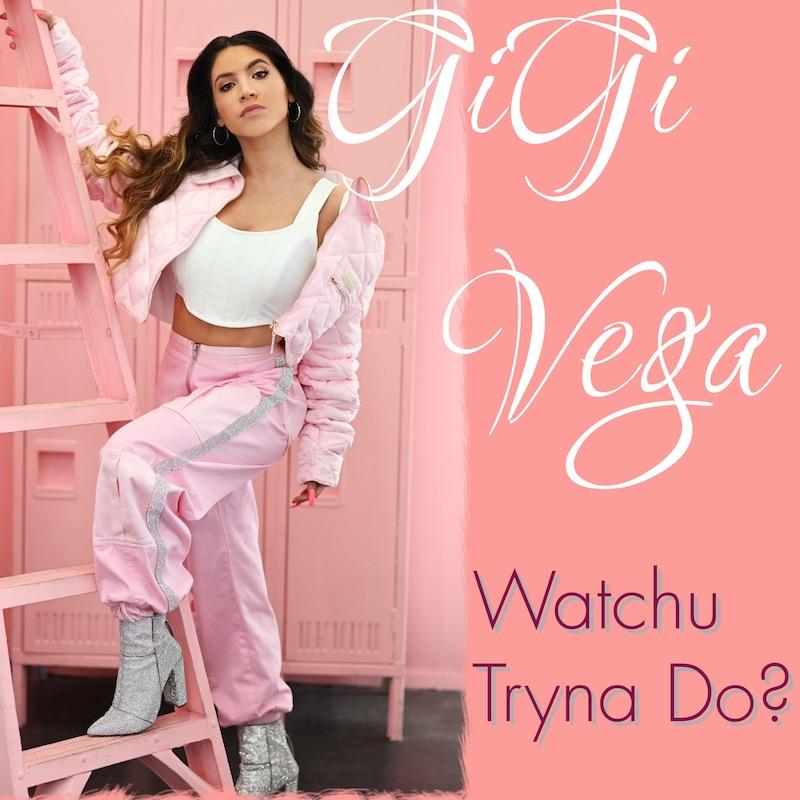 """GiGi Vega - """"Watchu Tryna Do?"""" cover"""