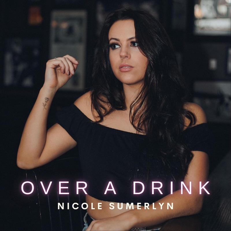 """Nicole Sumerlyn - """"Over a Drink"""" cover"""