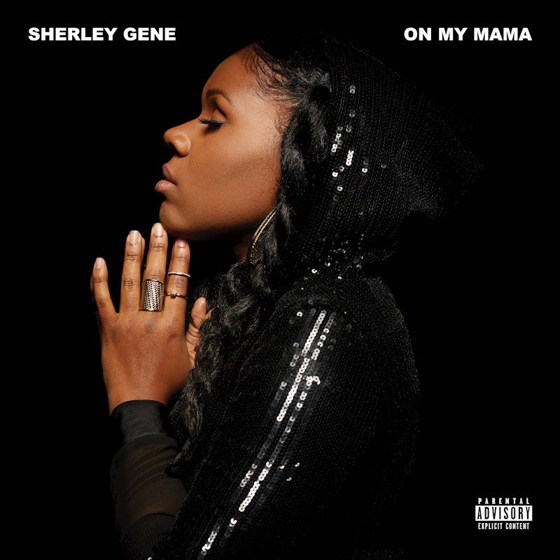 "Sherley Gene - ""On My Mama"" cover"