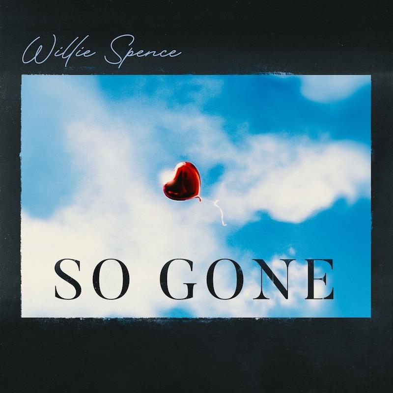 "Willie Spence - ""So Gone"" cover"