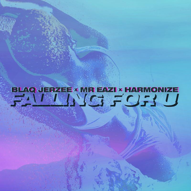 "Blaq Jerzee, Mr Eazi, and Harmonize - ""Falling For U"" cover art"