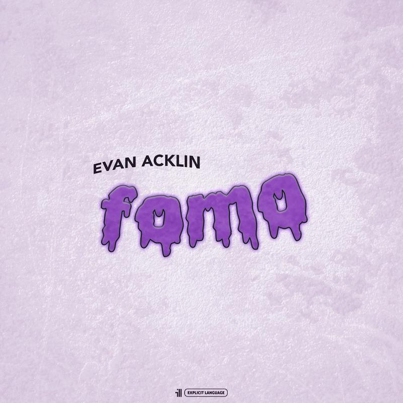 """Evan Acklin - """"Fomo"""" song cover art"""