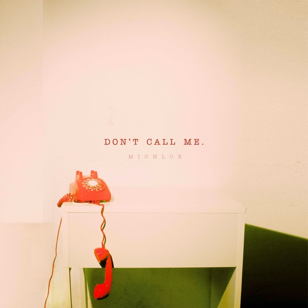 """Mighloe's """"Don't Call Me"""" cover art."""