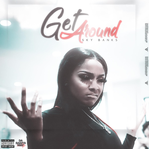 "Sky Banks's ""Get Around"" song cover art."