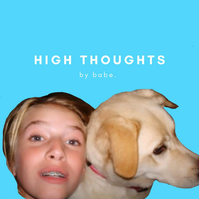 """babe.'s """"High Thoughts"""" song cover art."""