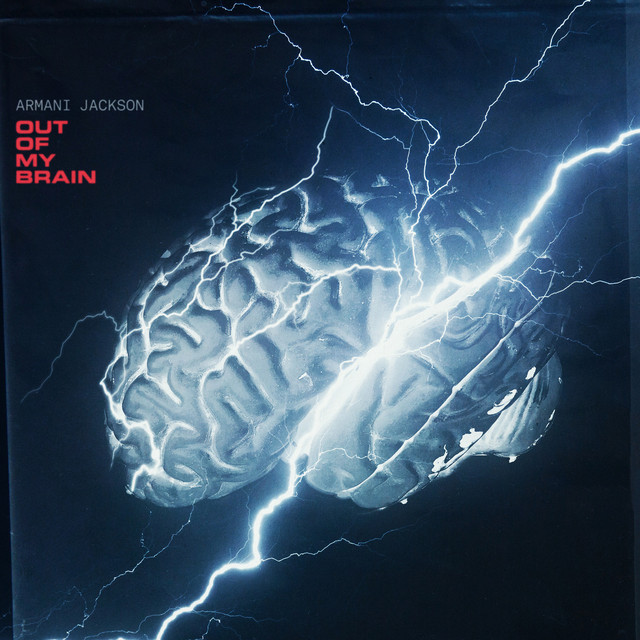 """Armani Jackson - """"Out of My Brain"""" song cover art"""