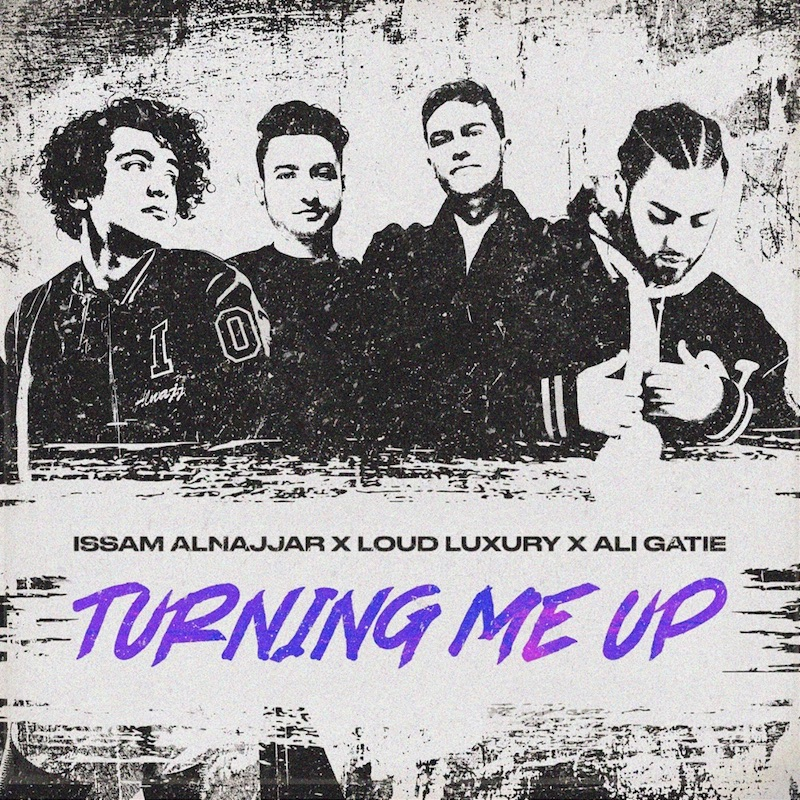 "Issam Alnajjar - ""Turning Me Up (Hadal Ahbek)"" song cover art with Loud Luxury and Ali Gatie"