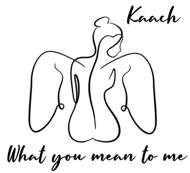 """Kaach - """"What You Mean to Me"""" cover art"""