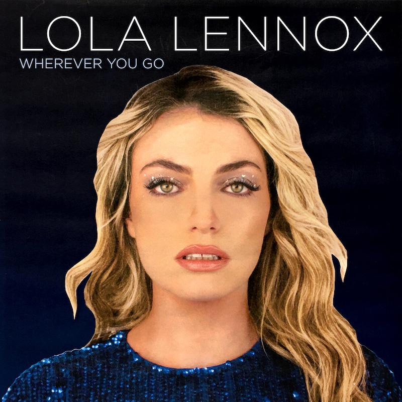 """Lola Lennox - """"Wherever You Go"""" song cover art"""