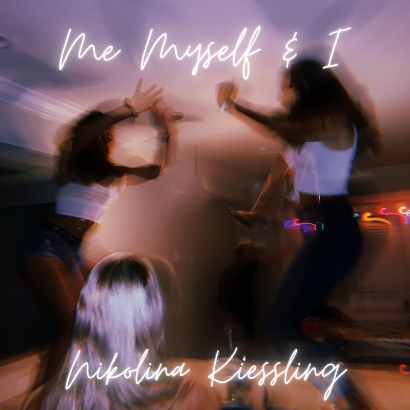 "Nikolina Kiessling - ""Me Myself & I"" song cover art"