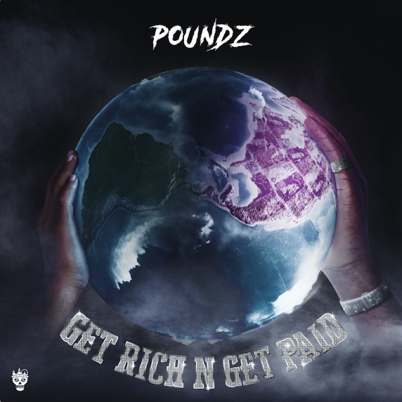 """Poundz - """"Get Rich N Get Paid"""" song cover art"""