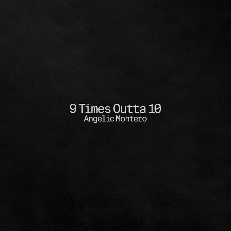 """Angelic Montero - """"9 Times Outta 10"""" song cover art"""