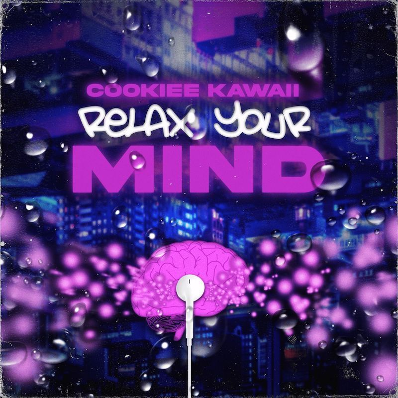 """Cookiee Kawaii - """"Relax Your Mind"""" song cover art"""