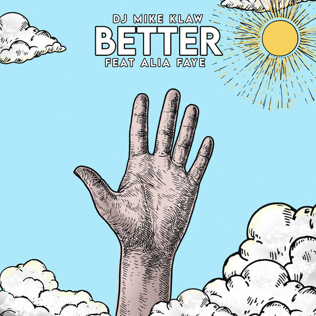 """DJ Mike Klaw and Alia Faye - """"Better"""" song cover art"""