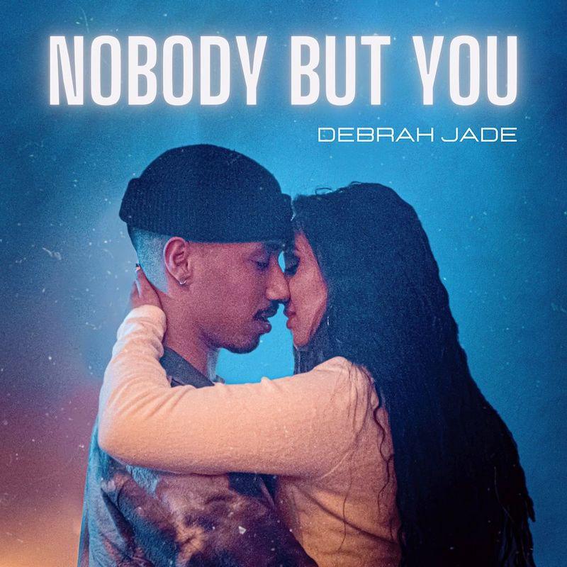"""Debrah Jade - """"Nobody But You"""" song cover art"""
