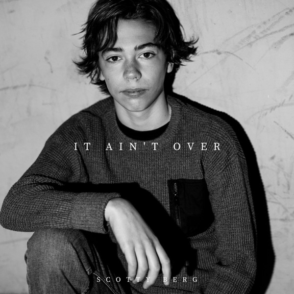 """Scotty Berg - """"It Ain't Over"""" song cover art"""