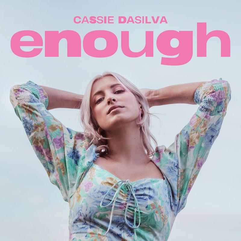"Cassie Dasilva - ""Enough"" song cover art"