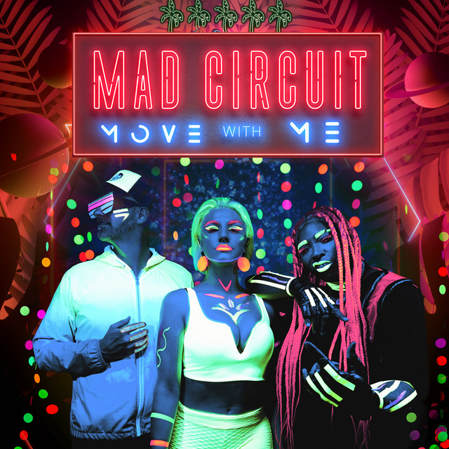 """MAD CIRCUIT - """"Move with Me"""" song cover art"""
