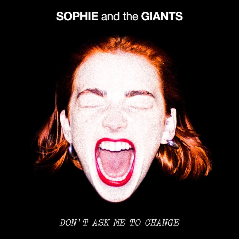 """Sophie and the Giants - """"Don't Ask Me To Change"""" song cover art"""