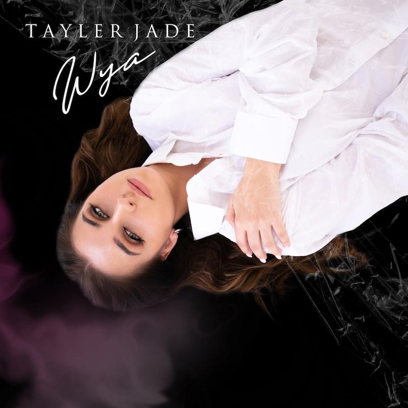 """Tayler Jade - """"Wya"""" song cover art"""
