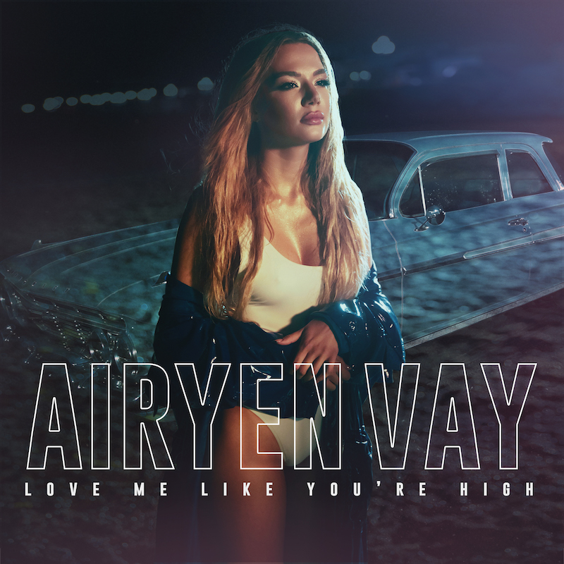 """Airyen Vay - """"Love Me Like You're High"""" song cover"""