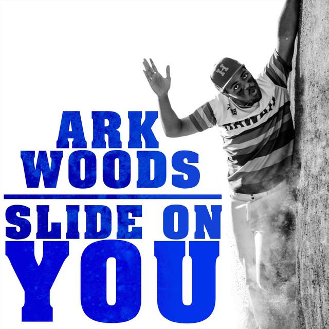 """Ark Woods - """"Slide On You"""" song cover art"""