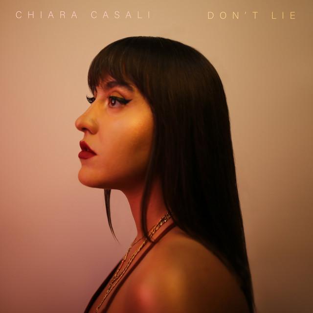 "Chiara Casali - ""Don't Lie"" song cover art"
