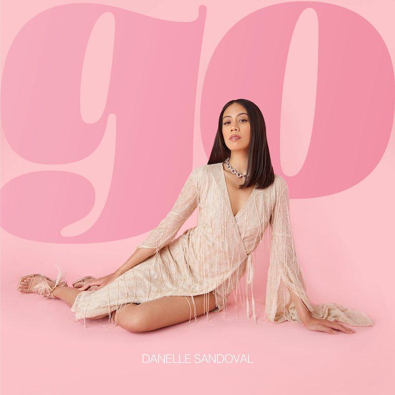 """Danelle Sandoval - """"Go"""" song cover art"""