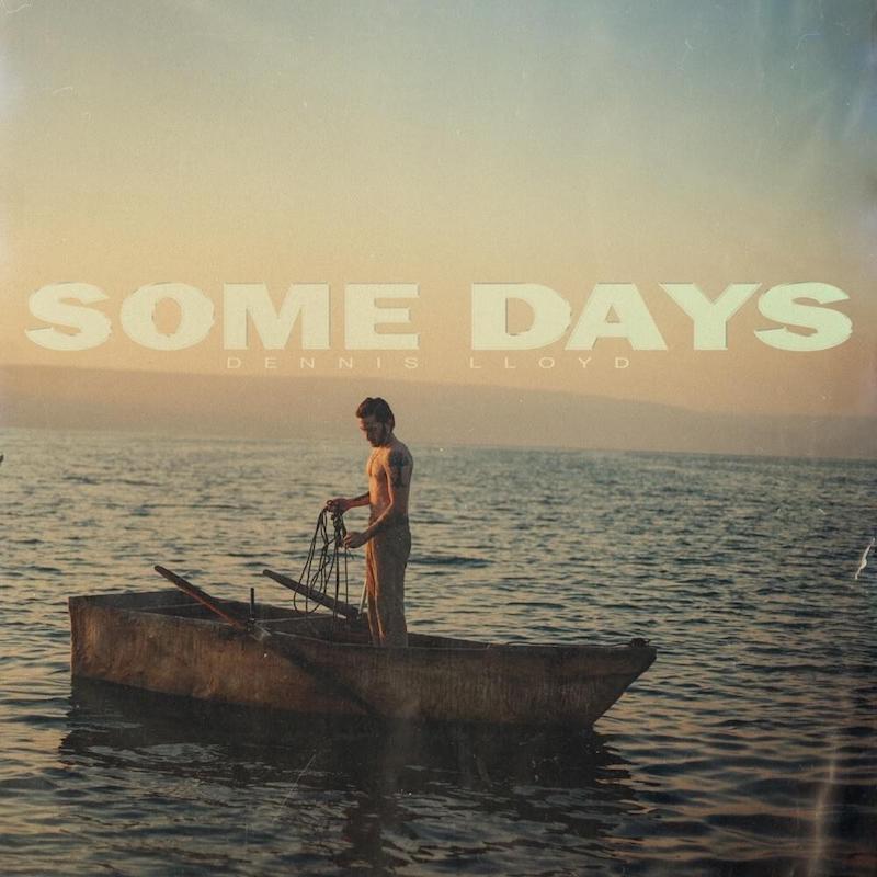 "Dennis Lloyd - ""Some Days"" album cover"