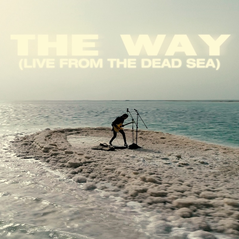"""Dennis Lloyd - """"The Way (Live From The Dead Sea)"""" song cover art"""