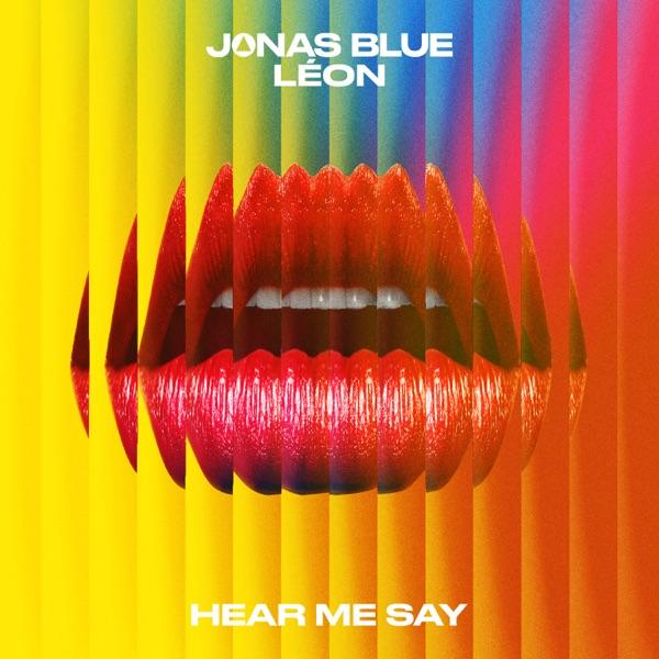 "Jonas Blue & LÉON - ""Hear Me Say"" song cover art"