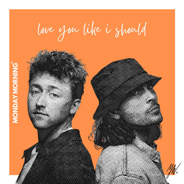 """Monday Morning - """"Love You Like I Should"""" song cover art"""