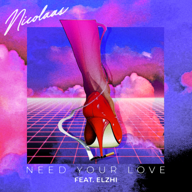 """NICOLAAS - """"(Baby I) Need Your Love"""" song cover art"""