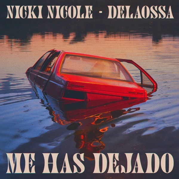 "Nicki Nicole and Delaossa - ""Me Has Dejado"" song cover art"