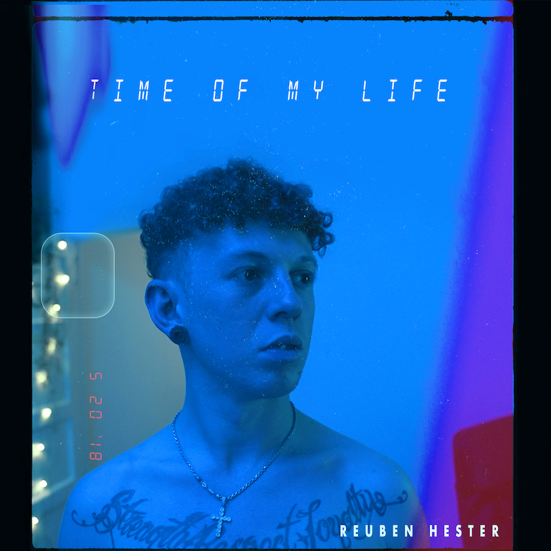 """Reuben Hester - """"Time of My Life"""" song cover art"""