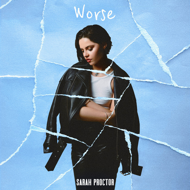 """Sarah Proctor - """"Worse"""" song cover art"""