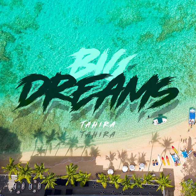 "Tahira - ""Big Dreams"" song cover art"