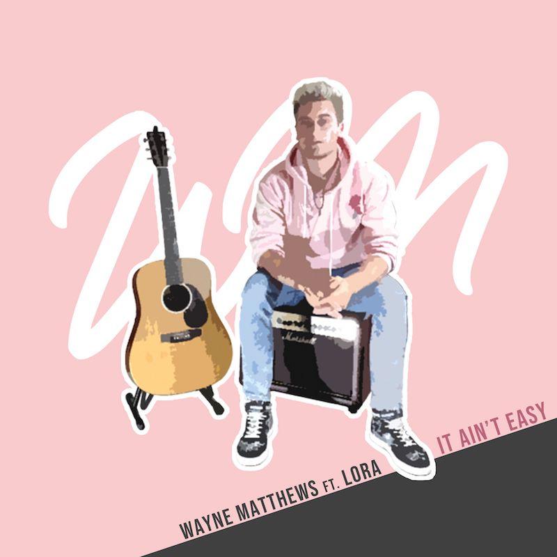 "Wayne Matthews - ""It Ain't Easy"" song cover art"